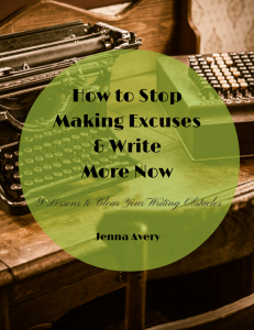 Stop Making Excuses & Write More Now 4