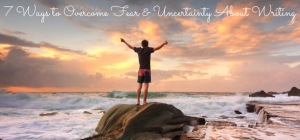 Overcome fear and uncertainty