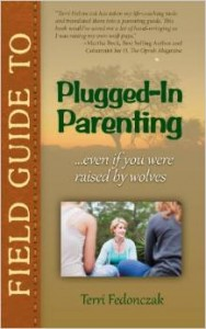 Field Guide to Plugged In Parenting